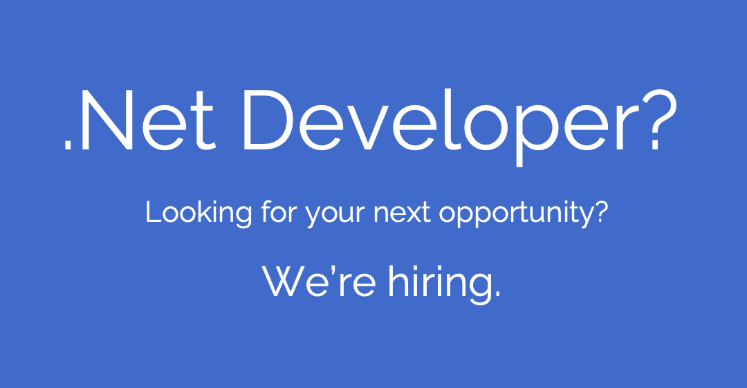 We're hiring! .Net Developer